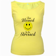 To Blessed To Be Stressed Women s Tank Top (Yellow)