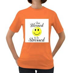 To Blessed To Be Stressed Women s T Shirt (colored)