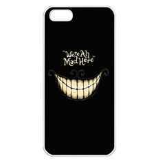 We Are All Mad Here Apple Iphone 5 Seamless Case (white)