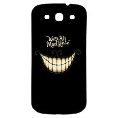 We Are All Mad Here Samsung Galaxy S3 S III Classic Hardshell Back Case