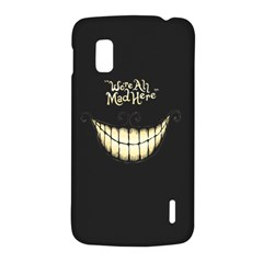 We Are All Mad Here Google Nexus 4 (LG E960) Hardshell Case