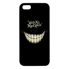 We Are All Mad Here Apple Iphone 5 Premium Hardshell Case