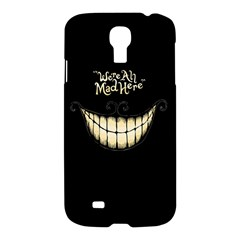 We Are All Mad Here Samsung Galaxy S4 I9500/I9505 Hardshell Case