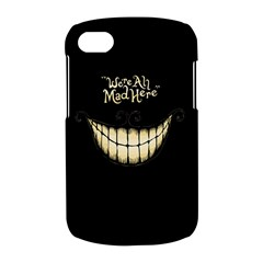 We Are All Mad Here BlackBerry Q10 Hardshell Case