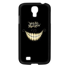 We Are All Mad Here Samsung Galaxy S4 I9500/ I9505 Case (Black)
