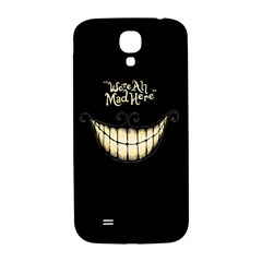 We Are All Mad Here Samsung Galaxy S4 I9500/i9505  Hardshell Back Case