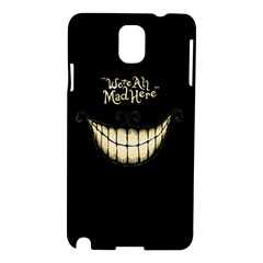 We Are All Mad Here Samsung Galaxy Note 3 N9005 Hardshell Case