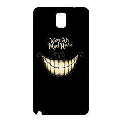 We Are All Mad Here Samsung Galaxy Note 3 N9005 Hardshell Back Case
