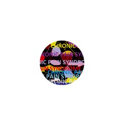 Chronic Pain Syndrome 1  Mini Button Magnet