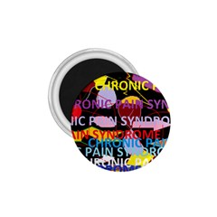 Chronic Pain Syndrome 1 75  Button Magnet