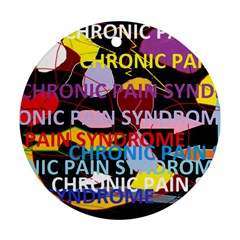 Chronic Pain Syndrome Round Ornament