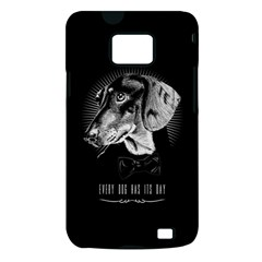 every dog has its day Samsung Galaxy S II i9100 Hardshell Case (PC+Silicone)
