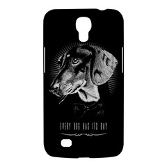 every dog has its day Samsung Galaxy Mega 6.3  I9200 Hardshell Case