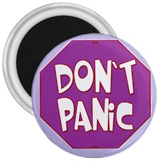 Purple Don t Panic Sign 3  Button Magnet