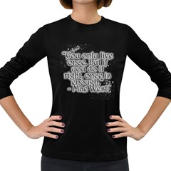 Life Quote Women s Long Sleeve T-shirt (Dark Colored)