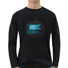 I hate ironing! Men s Long Sleeve T-shirt (Dark Colored)