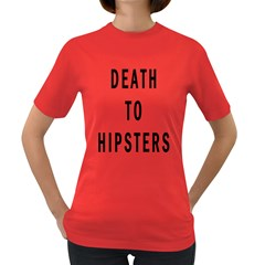 Death to Hipsters  Women s T-shirt (Colored)