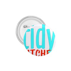 Tidy Bitcheslarge1 Fw 1.75  Button