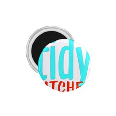 Tidy Bitcheslarge1 Fw 1.75  Button Magnet