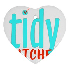 Tidy Bitcheslarge1 Fw Heart Ornament