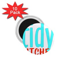 Tidy Bitcheslarge1 Fw 1 75  Button Magnet (10 Pack)