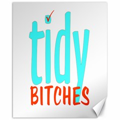 Tidy Bitcheslarge1 Fw Canvas 16  X 20  (unframed)