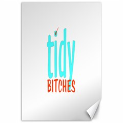 Tidy Bitcheslarge1 Fw Canvas 24  x 36  (Unframed)