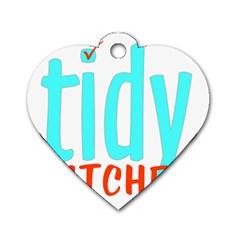 Tidy Bitcheslarge1 Fw Dog Tag Heart (One Sided)