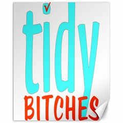 Tidy Bitcheslarge1 Fw Canvas 11  x 14  (Unframed)