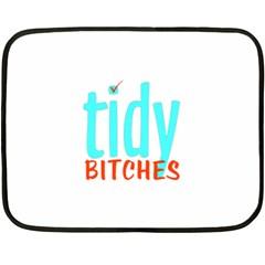 Tidy Bitcheslarge1 Fw Mini Fleece Blanket (Two Sided)