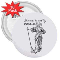 Domestically Disabled 3  Button (10 pack)