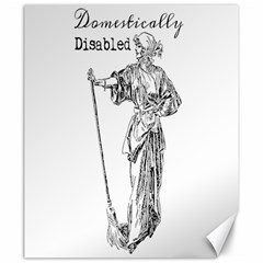 Domestically Disabled Canvas 20  X 24  (unframed)