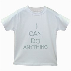 I can do anything Kids T-shirt (White)