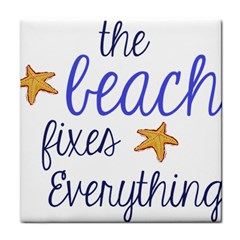The Beach Fixes Everything Ceramic Tile