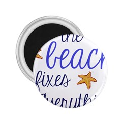 The Beach Fixes Everything 2.25  Button Magnet