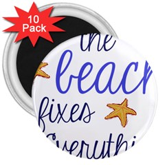 The Beach Fixes Everything 3  Button Magnet (10 Pack)