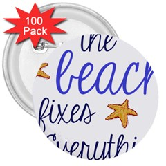 The Beach Fixes Everything 3  Button (100 pack)