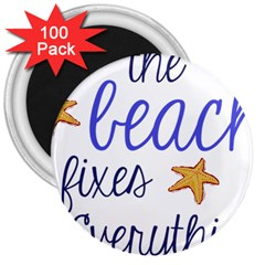 The Beach Fixes Everything 3  Button Magnet (100 pack)