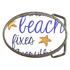 The Beach Fixes Everything Belt Buckle (oval)