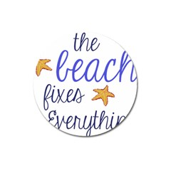The Beach Fixes Everything Magnet 3  (Round)
