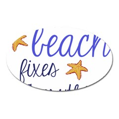 The Beach Fixes Everything Magnet (oval)
