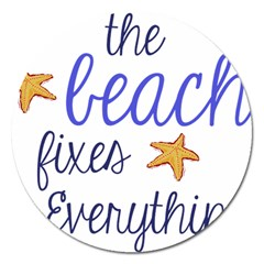 The Beach Fixes Everything Magnet 5  (round)