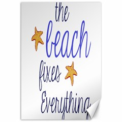 The Beach Fixes Everything Canvas 12  X 18  (unframed)