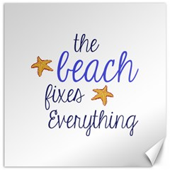 The Beach Fixes Everything Canvas 20  x 20  (Unframed)