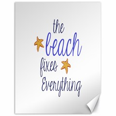 The Beach Fixes Everything Canvas 18  X 24  (unframed)