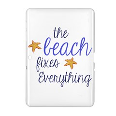 The Beach Fixes Everything Samsung Galaxy Tab 2 (10.1 ) P5100 Hardshell Case
