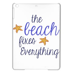 The Beach Fixes Everything Apple iPad Air Hardshell Case