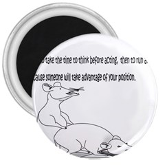 Better To Take Time To Think 3  Button Magnet