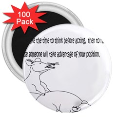 Better To Take Time To Think 3  Button Magnet (100 pack)