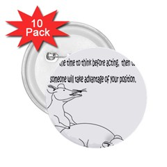 Better To Take Time To Think 2.25  Button (10 pack)